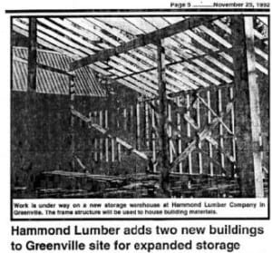 1991: Hammond Lumber adds two new buildings to Greenville site for expanded storage.