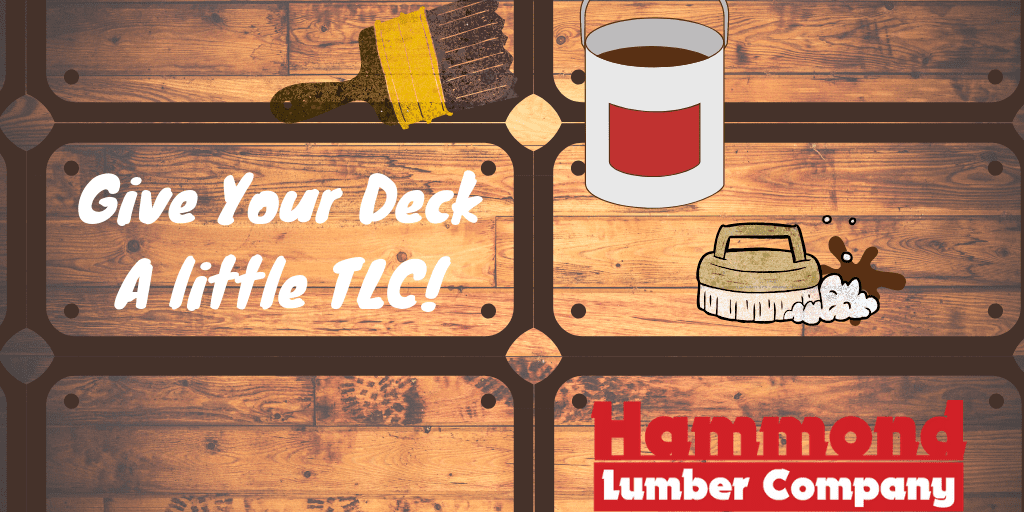 Give Your Deck TLC Hammond lumber Company