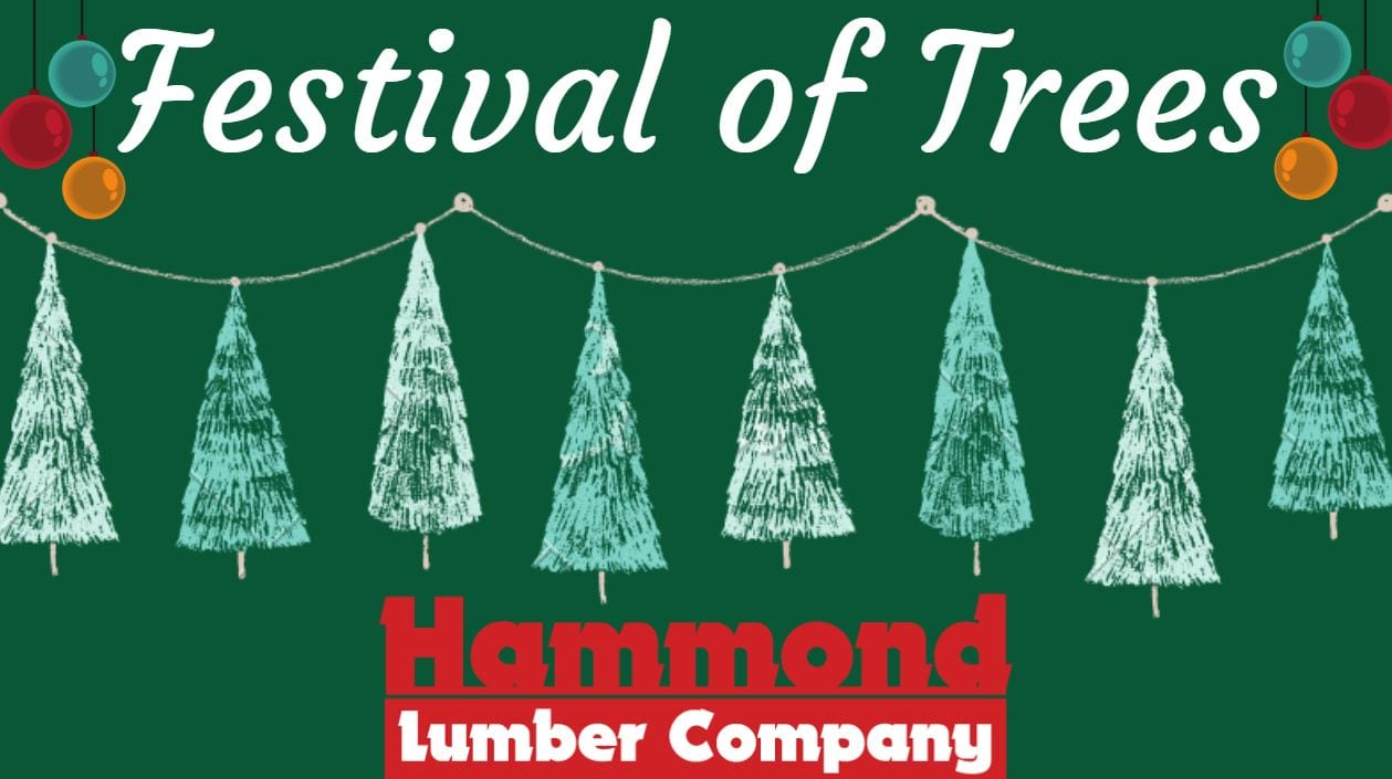 Hammond Lumber Company Festival of Trees